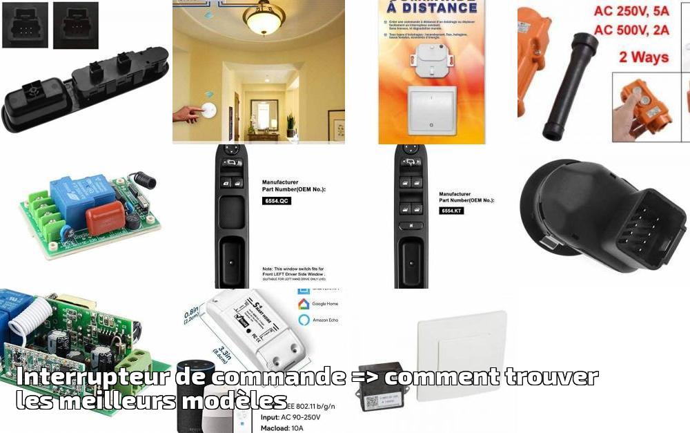 Trouver De Meilleurs Interrupteur Commandegt; Les Modèles Comment PXnwO08k